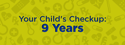 Your Child's Checkup: 9 Years