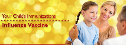 Your Child's Immunizations: Influenza Vaccine
