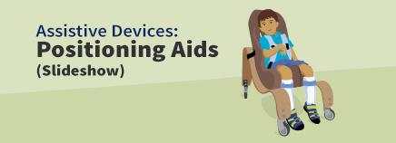 Assistive Devices: Positioning Aids (Slideshow)