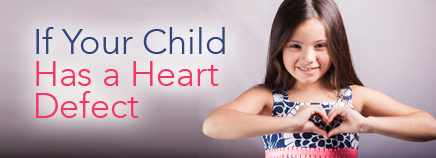 If Your Child Has a Heart Defect