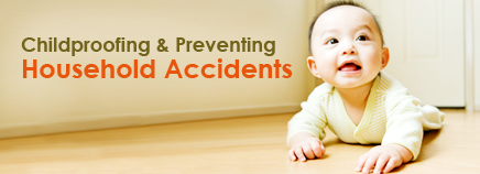 Childproofing and Preventing Household Accidents