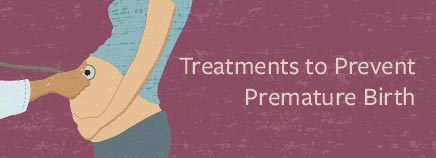 Treatments to Prevent Premature Birth