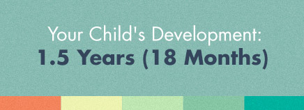 Your Child's Development: 1.5 Years (18 Months)