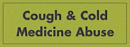 Cough & Cold Medicine Abuse