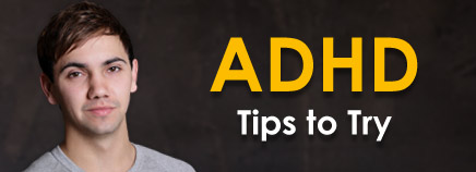 ADHD: Tips to Try