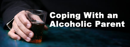 Coping When a Parent Has an Alcohol or Drug Problem