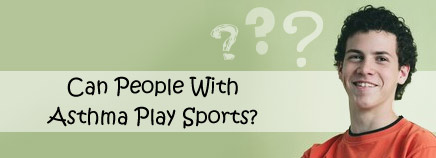 Can People With Asthma Play Sports?