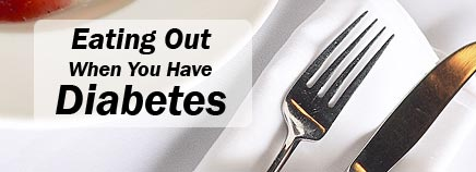 Eating Out When You Have Diabetes