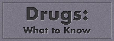 Drugs: What to Know