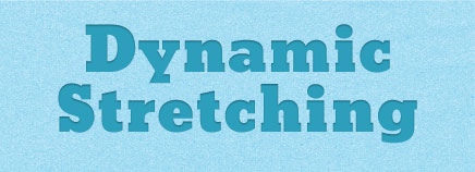Dynamic Stretching (Video)