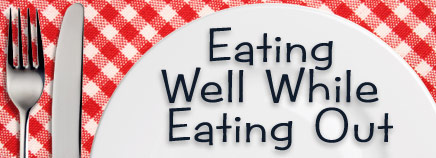 Eating Well While Eating Out