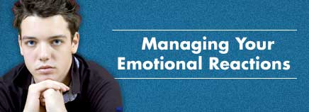 Managing Your Emotional Reactions