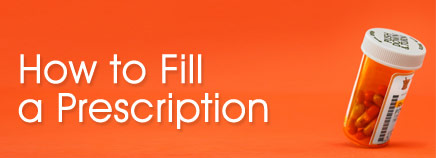 How to Fill a Prescription