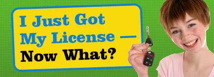 I Just Got My License - Now What?