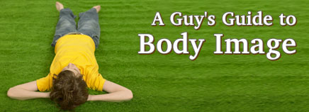 A Guy's Guide to Body Image