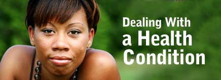 Dealing With a Health Condition
