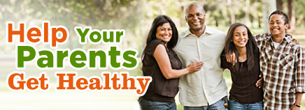 Help Your Parents Get Healthy