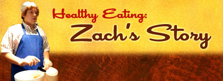 Healthy Eating: Zach's Story