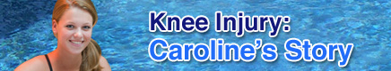 Knee Injury: Caroline's Story