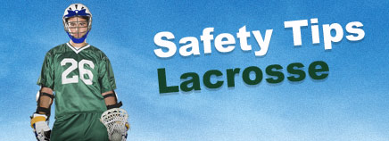 Safety Tips: Lacrosse