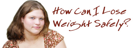How Can I Lose Weight Safely?