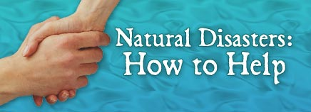 Natural Disasters: How to Help