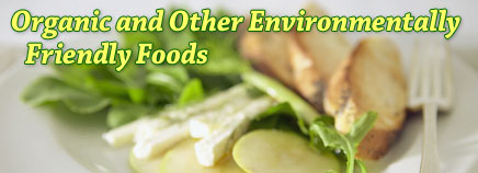 Organic and Other Environmentally Friendly Foods