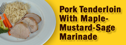 Pork Tenderloin With Maple-Mustard-Sage Marinade
