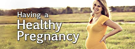 Having a Healthy Pregnancy
