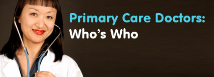 Primary Care Doctors: Who's Who