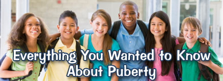 Everything You Wanted to Know About Puberty