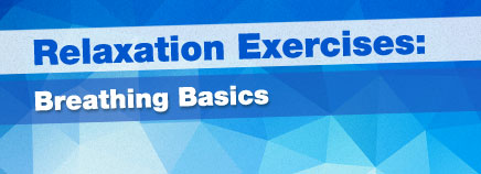Relaxation Exercises: Breathing Basics