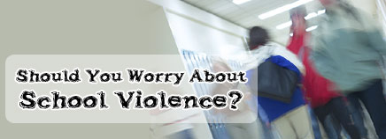 Should You Worry About School Violence?