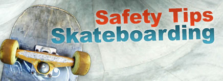 Safety Tips: Skateboarding