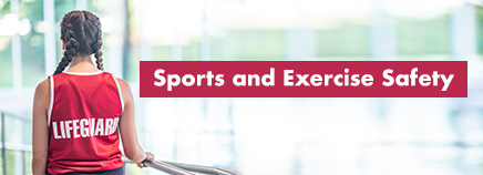 Sports and Exercise Safety