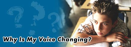 Why Is My Voice Changing?