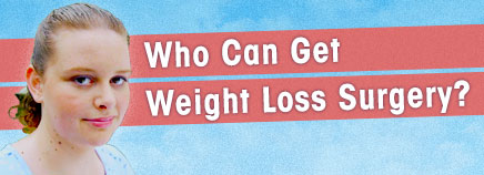 Who Can Get Weight Loss Surgery?