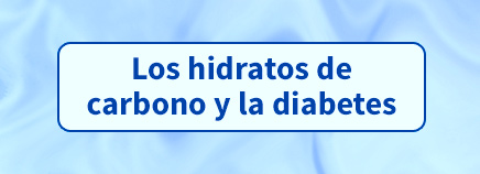 Los hidratos de carbono y la diabetes