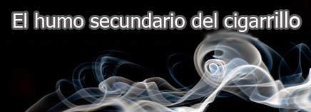 El humo secundario del cigarrillo